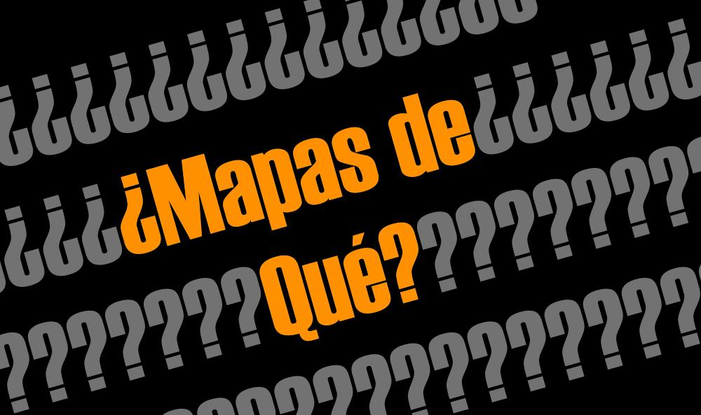 ¿Mapas de qué?